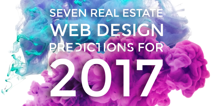 7 Real Estate Web Design Predictions for 2017